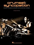 img - for Drumset Syncopation - Advanced Techniques And Studies For Playing Between The Beats by Bruce Patzer (2012-09-01) book / textbook / text book