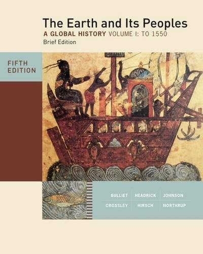 The Earth and Its Peoples, Brief Edition, Volume I