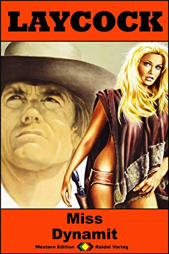 - Laycock 206: Miss Dynamit (Western-Serie) (German Edition)