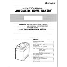 Hitachi Bread Machine Maker Instruction Manual (Model: HB-B201) Reprint