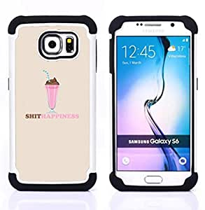 For Samsung Galaxy S6 G9200 - Shit Happiness Slogan Quote Funny Ice Cream Dual Layer caso de Shell HUELGA Impacto pata de cabra con im????genes gr????ficas Steam - Funny Shop -