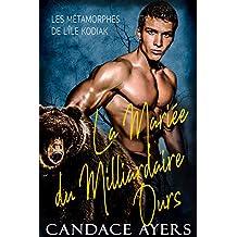 La Mariée du Milliardaire Ours (Les Métamorphes de l'Île Kodiak t. 1) (French Edition)