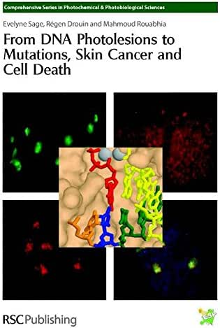 From DNA Photolesions to Mutations, Skin Cancer and Cell Death (Comprehensive Series in Photochemical)