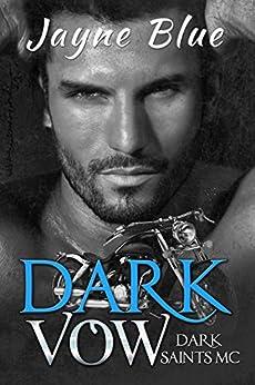 Dark Vow (Dark Saints MC Book 1) by [Blue, Jayne]