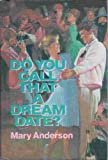 Do You Call That a Dream Date?, Mary Anderson, 0385294883