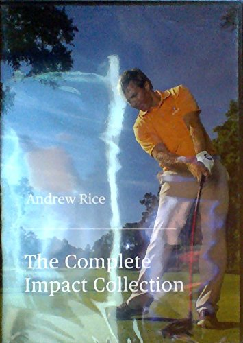 Andrew Rice: The Complete Impact Collection - 1) The Impact Project, 2) The Practice Project, 3) The Driver Project, 4) The Wedge Project