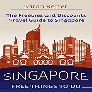 Singapore: Free Things to Do Audiobook