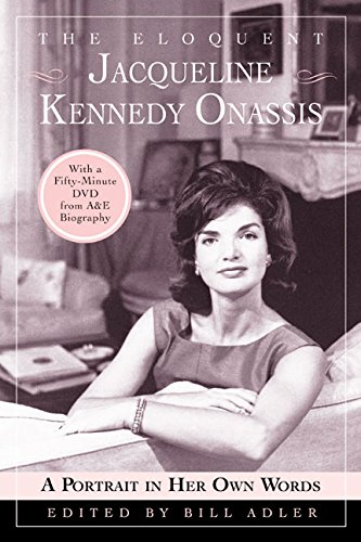 The Eloquent Jacqueline Kennedy Onassis: A Portrait in Her Own Words (With a One-Hour DVD Insert from A&E - Salt Adler