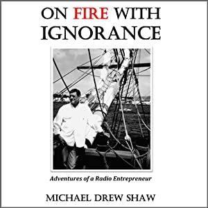 On Fire with Ignorance Audiobook
