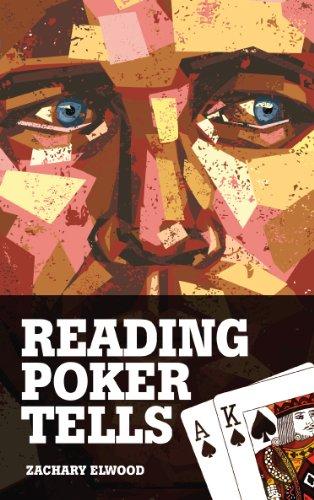 reading poker tells zachary elwood pdf