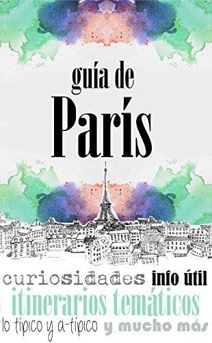 Amazon.com: GUÍA DE PARÍS: Para viajeros primerizos y ...