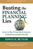 img - for Busting the Financial Planning Lies: Learn to Use Prosperity Economics to Build Sustainable Wealth book / textbook / text book