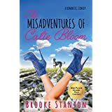 The Misadventures of Catie Bloom: a romantic comedy (Bloom Sisters Book 1)
