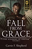 Fall From Grace (The Scribing of Ishitar) (Volume 1)