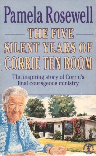 The Five Silent Years of Corrie Ten Boom (Hodder Christian paperbacks)