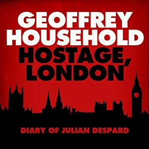 Hostage: London - The Diary of Julian Despard Audiobook