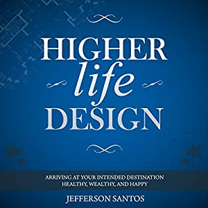 Higher Life Design Audiobook