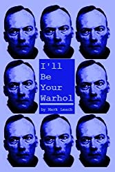 I'll Be Your Warhol