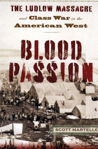 Read Online Blood Passion: The Ludlow Massacre and Class War in the American West ebook