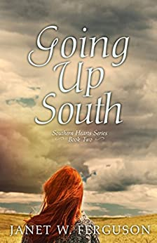 Going Up South (Southern Hearts Series Book 2) by [Ferguson, Janet W.]
