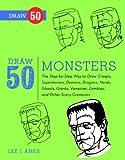 Draw 50 Monsters, Lee J. Ames, 0606264329