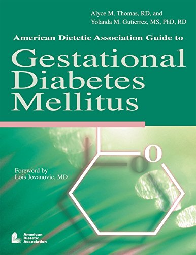 American Dietetic Assocation Guide to Gestational Diabetes Mellitus