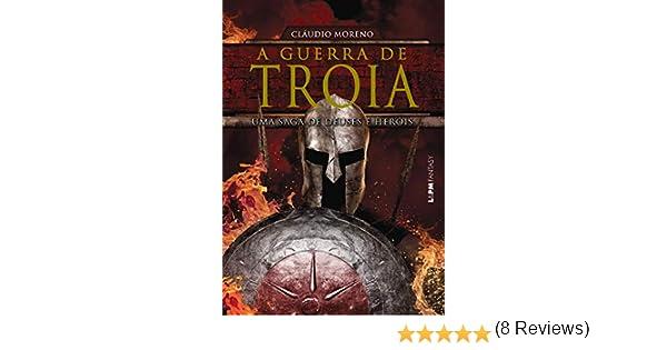 Tróia - O Romance de uma Guerra (Portuguese Edition) eBook: Moreno ...