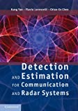 Detection and Estimation for Communication and Radar Systems, Yao, Kung and Lorenzelli, Flavio, 0521766397