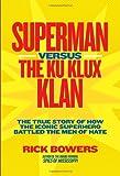 Superman Versus the Ku Klux Klan, Richard Bowers, 1426309155