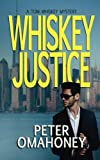 Whiskey Justice: A Tom Whiskey Mystery Thriller (PI Tom Whiskey) (Volume 1) by  Peter O'Mahoney in stock, buy online here