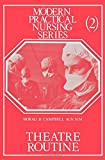 img - for Theatre Routine: Modern Practical Nursing Series by Morag H. Campbell (1-Jan-1979) Paperback book / textbook / text book