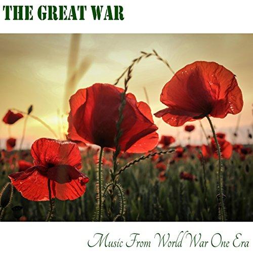 The Great War: Music from World War One Era]()