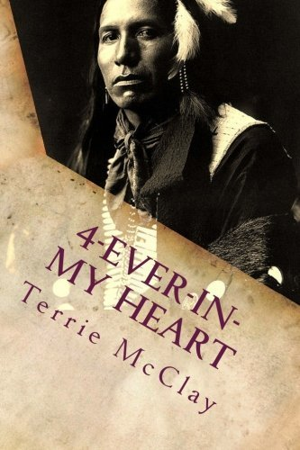 4-Ever-in-My Heart by Terrie McClay (2014-09-01)