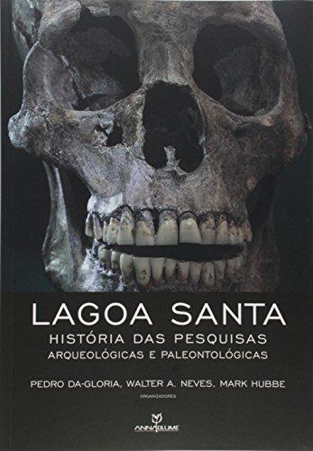 Lagoa Santa. História das Pesquisas Arqueológicas e Paleontológicas