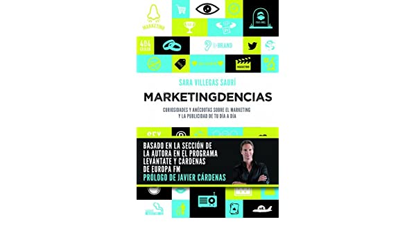 Amazon.com: Marketingdencias: Curiosidades y anécdotas sobre el marketing y la publicidad de tu día a día (Spanish Edition) eBook: Sara Villegas Saurí: ...