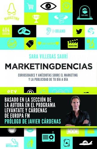 Marketingdencias: Curiosidades y anécdotas sobre el marketing y la publicidad de tu día a día