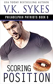 Scoring Position (The Philadelphia Patriots Book 5) by [Sykes, V.K.]