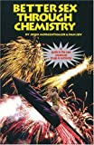 img - for Better Sex Through Chemistry: A Guide to the New Prosexual Drugs & Nutrients book / textbook / text book