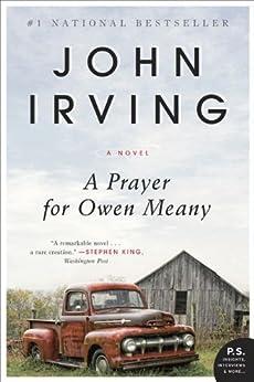 A Prayer for Owen Meany: A Novel by [Irving, John]