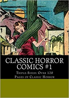 Book Classic Horror Comics #1: Triple-Sized --- Over 120 pages of Classic Horror