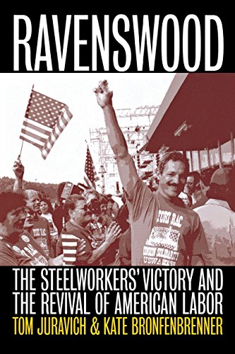Ravenswood: The Steelworkers' Victory and the Revival of American Labor (Ilr Press Books)