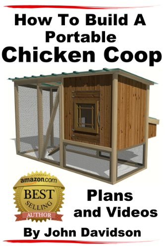 How To Build A Portable Chicken Coop Plans And Videos By [Davidson, John]