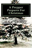 A Prepper Prepares for Christmas, Ron Foster, 146639708X