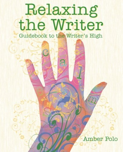 - Relaxing the Writer: Guidebook to the Writer's High by Amber Polo (2011-09-18)