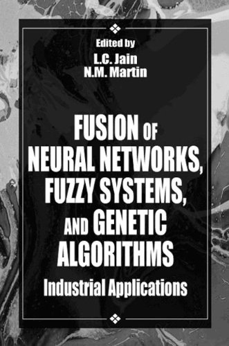 Fusion of Neural Networks, Fuzzy Systems and Genetic Algorithms: Industrial Applications (International Series on Computational Intelligence) by CRC Press