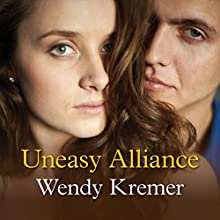 Uneasy Alliance Audiobook by Wendy Kremer Narrated by Emma Powell