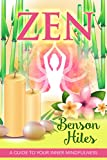 Zen: A Guide To Your Inner Mindfulness