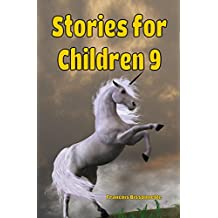 Children's Books: Stories for Children 9: Kids Books ages 6 and up (FREE VIDEO AUDIOBOOK INCLUDED) Fairy Tales Children's Books