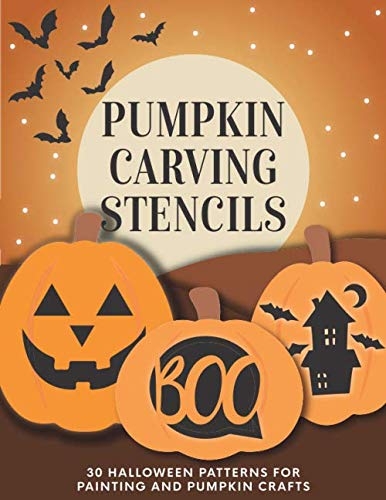 October Halloween Crafts (Pumpkin Carving Stencils: 30 Halloween Patterns for Painting and Pumpkin)