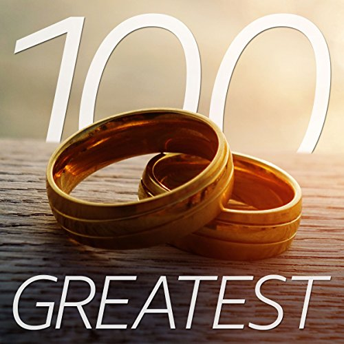 100 Greatest Wedding Songs -